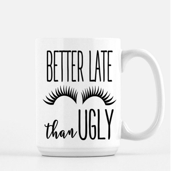 Better Late Than Ugly Coffee Mug Blogger Mug Humor Mugs Funny Coffee... ($18) ❤ liked on Polyvore featuring home, kitchen & dining, drinkware, drink & barware, home & living, mugs, silver, coffee mugs, quote mugs and quote coffee mugs