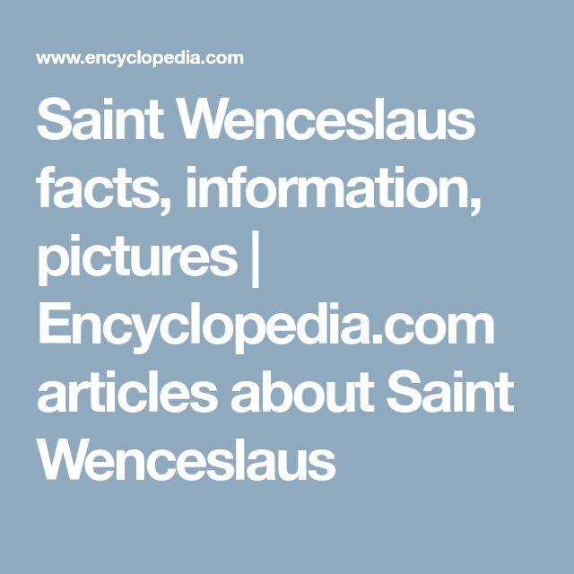 Saint Wenceslaus facts, information, pictures | Encyclopedia.com articles about Saint Wenceslaus