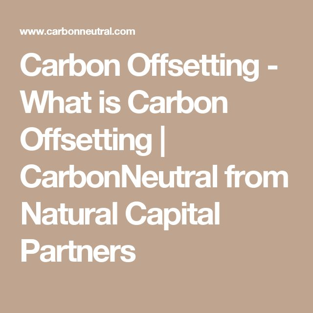 Carbon Offsetting - What is Carbon Offsetting | CarbonNeutral from Natural Capital Partners
