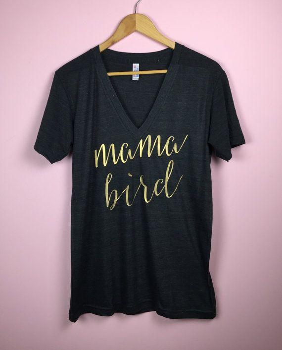 Mama Bird Shirt. Mama Bird V Neck Shirt. Mama by TrexAndUnicorn