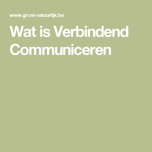 Website: Wat is Verbindend Communiceren? #communicatie