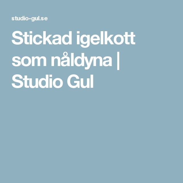 Stickad igelkott som nåldyna | Studio Gul