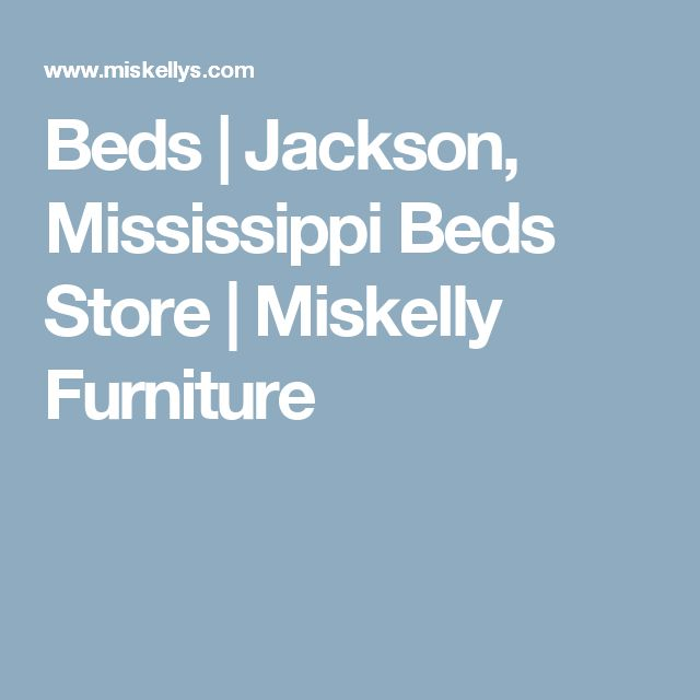 beds jackson mississippi beds store miskelly furniture with furniture store jackson ms