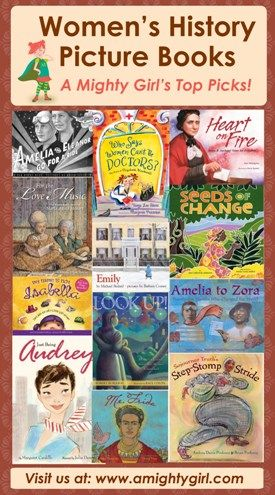 "Women's History Picture Books: Few things are as fascinating to a child as realizing that the amazing ""character"" and ""story"" she just read are true. Not only is it a great way for kids to learn about historical figures, both famous and obscure, but it's tremendously inspiring to know that they, too, could grow up to change the world."