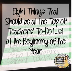 Eight Things That Should be at the Top of Teachers' To-Do List at the Beginning of the Year, Managing and Motivating Math Minds