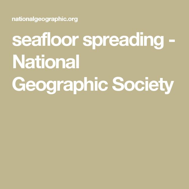 seafloor spreading - National Geographic Society