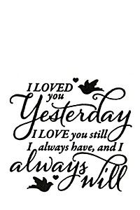 I LOVED YOU 34X38CM VINYL WALL STICKER