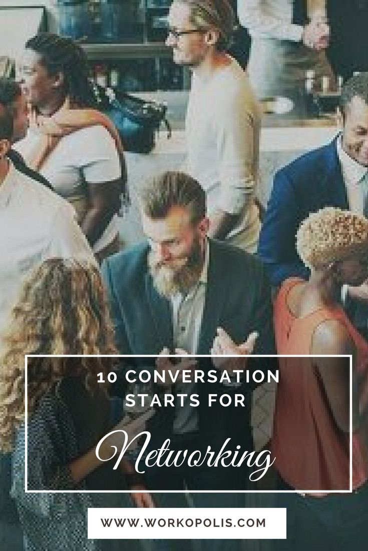10 ways to get a conversation started at your next networking event