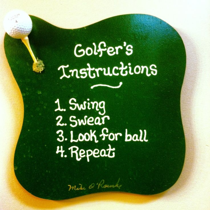 Sounds about right! This would be a great sign for my hubby's golf course that he manages