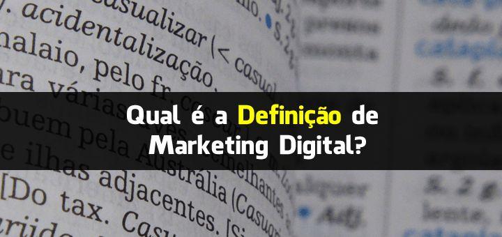 Qual é a Definição de Marketing Digital?