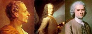 Montesquieu, Voltaire y Roseau, los padres ideológicos de la Revolución.