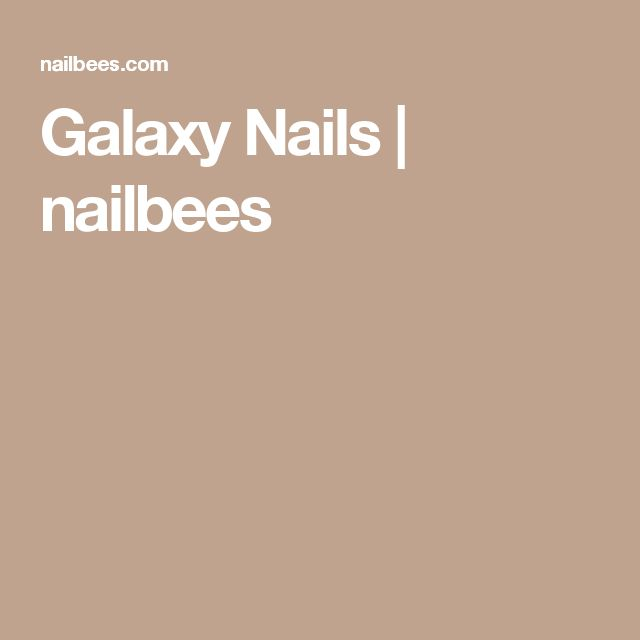 Galaxy Nails | nailbees