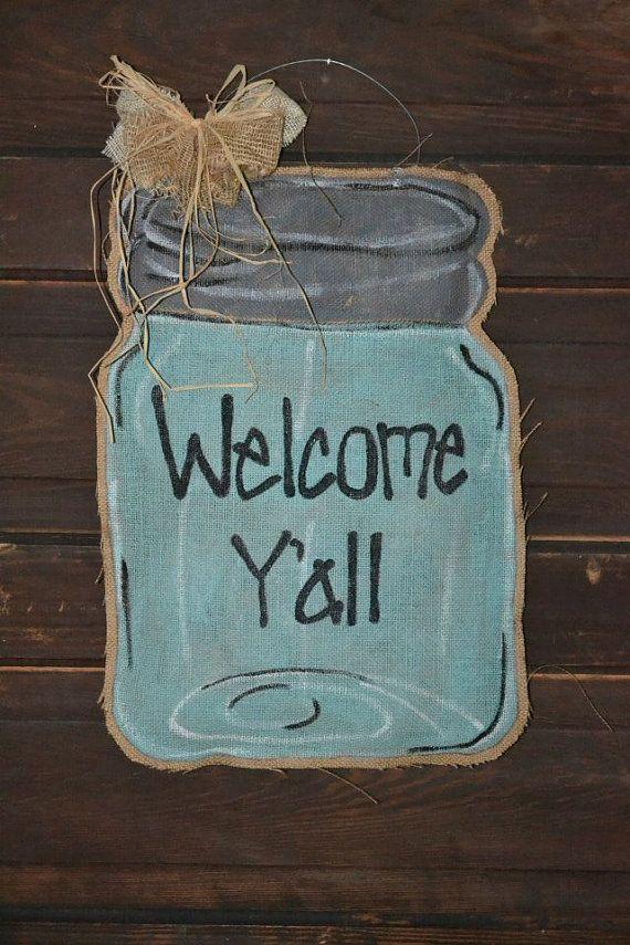 Handmade Welcome Yu0027all Mason Jar Burlap Door by BunchaRaggamuffins $35.00 & 22 best Mason Jar Door Hangers images on Pinterest | Burlap door ... pezcame.com