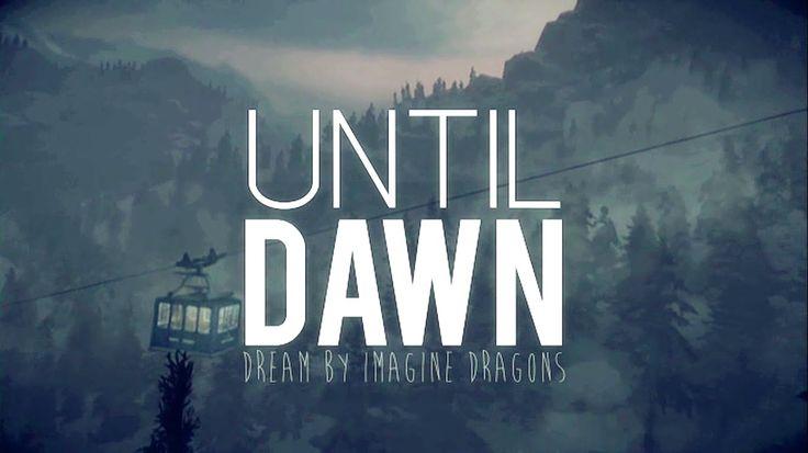 Until Dawn || Dream
