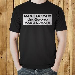 Jual 'Mau Lari Pagi' Kata Kata Tulisan Lucu Kocak Unik Keren T Shirt Distro Online