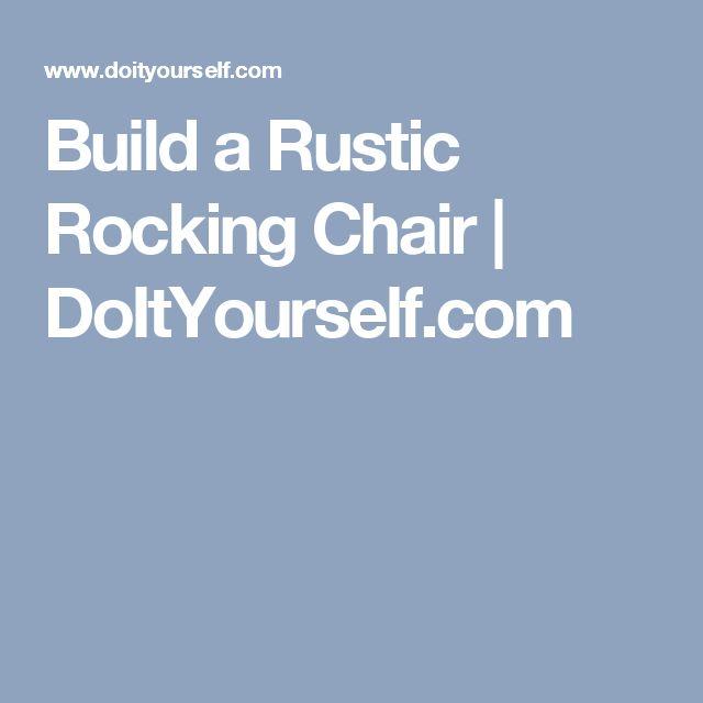 Build a Rustic Rocking Chair | DoItYourself.com