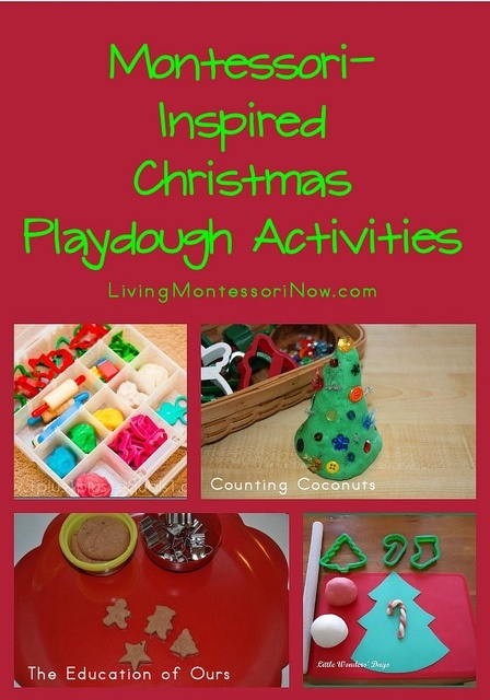 Montessori-Inspired Christmas Playdough Activities, including a link to a post with ideas for using Montessori principles with playdough activities~ I love these ideas however... I am thinking the kiddos can also use home made salt dough instead of play dough, this way their creations can be saved year after year