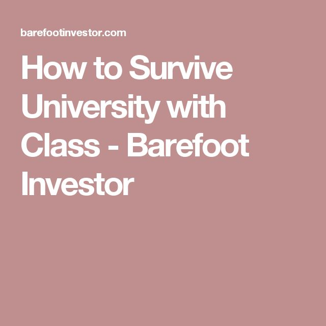 How to Survive University with Class - Barefoot Investor