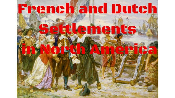 French and Dutch Settlement in North America