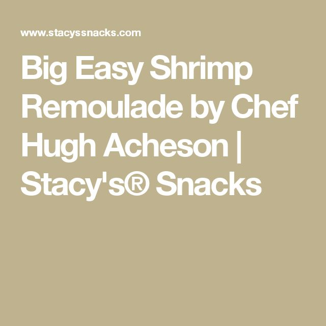Big Easy Shrimp Remoulade by Chef Hugh Acheson | Stacy's® Snacks