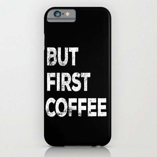 But First Coffee 2 iphone case, smartphone