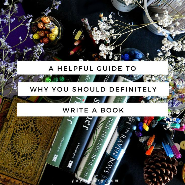 You should definitely write a book. Cait from Paperfury explains why!