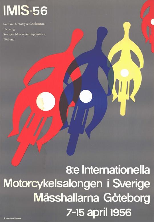 Den 7-15 april arrangeras den 8:e Internationella Motorcykelsalongen i Sverige, IMIS, på Svenska Mässan i Göteborg. Poster from the 1956 motorcycle show in Gothenburg.