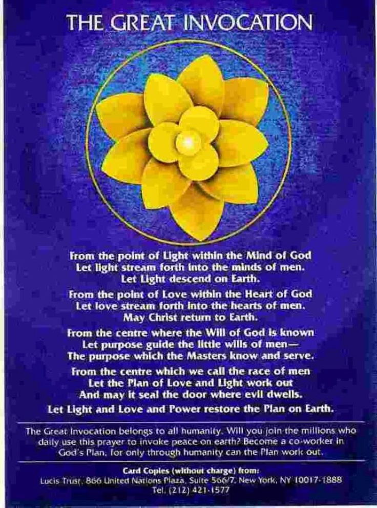 The Great Invocation is a world prayer, translated into almost 70 languages. By means of invocation, prayer & meditation divine energies can be released and brought into activity. Men and women of goodwill of many faiths and nations can join together in world service, bringing spiritual value and strength to a troubled world. Men and women have the power, through focused, united invocation, to affect world events.