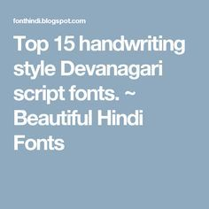 Top 15 handwriting style Devanagari script fonts. ~ Beautiful Hindi Fonts
