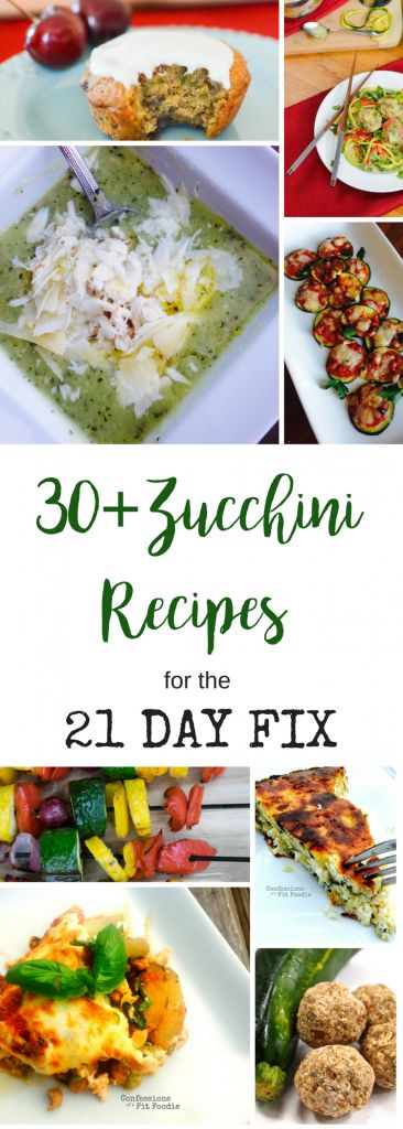 30+ Zucchini Recipes for the 21 Day Fix | Confessions of a Fit Foodie