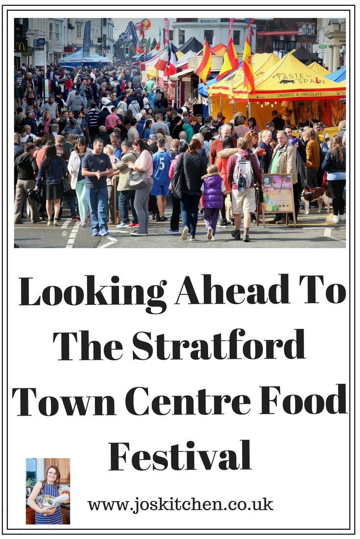 Looking Ahead To The Stratford Town Centre Food Festival - Jo's Kitchen