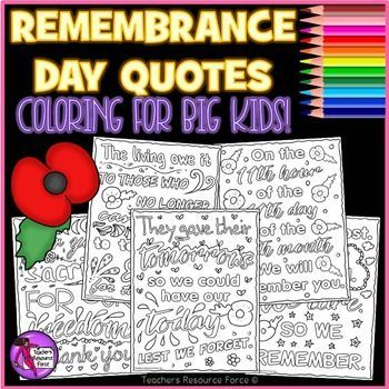 Encourage your students to reflect peacefully on Remembrance Day with these quote coloring pages for big kids.There are 5 different quotes to choose from. Students can just color in using whatever shades make them happy, but there is also some white space available for them to add their own doodles too!So teach your students about the significance of Remembrance Day (see teaching resource) and also give them the opportunity to sit in silence and reflect on those who lost their lives so that…