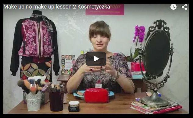 Make-up no make-up lesson 2 Kosmetyczka