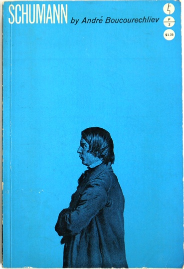 Schumann by André Boucourechliev. Grove Press, Evergreen Profile (paperback), 1959. Cover design by Roy Kuhlman. www.roykuhlman.com