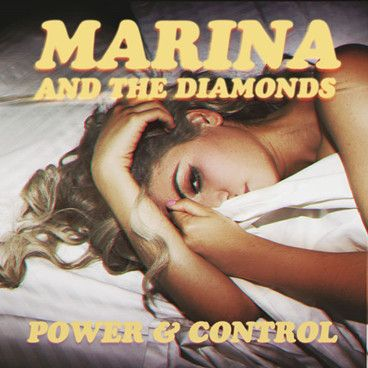 Power and Control- Marina and the Diamonds