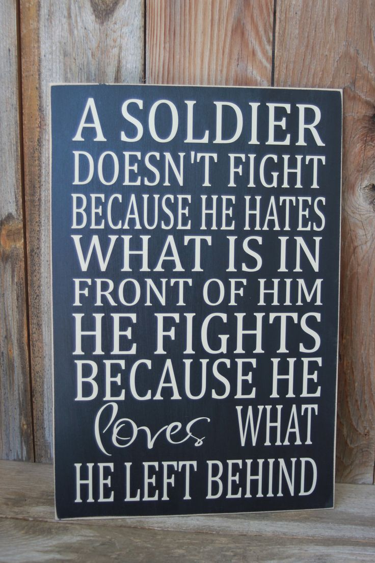 A Soldier doesn't fight... military patriotic sign - with vinyl lettering. $18,00, via Etsy.