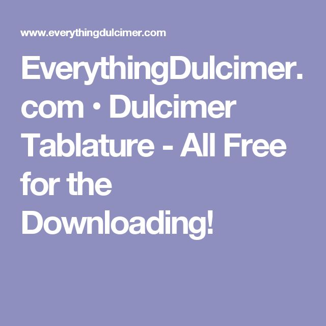 EverythingDulcimer.com • Dulcimer Tablature - All Free for the Downloading!
