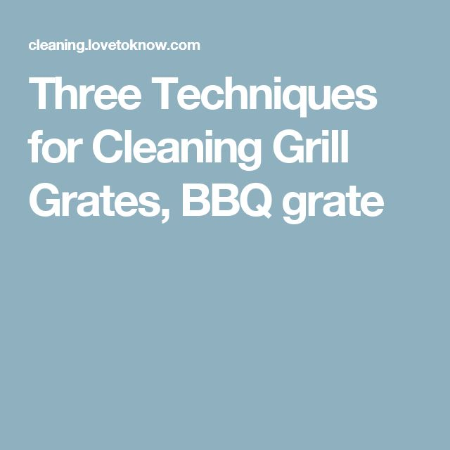 Three Techniques for Cleaning Grill Grates, BBQ grate