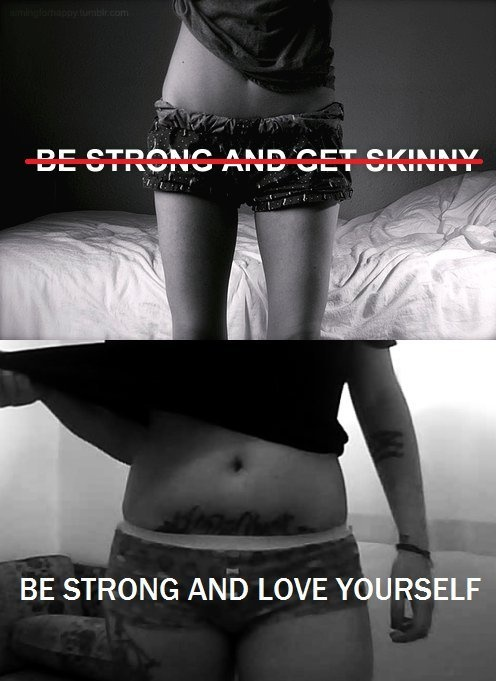 """""""Be strong and love yourself."""""""