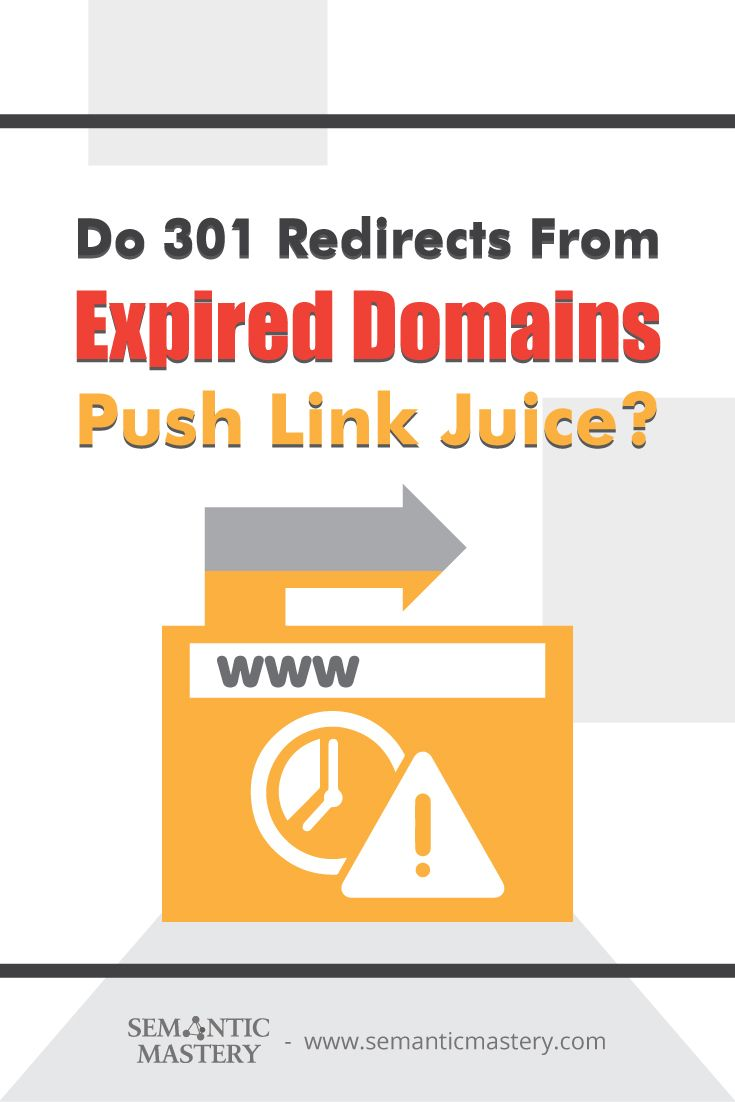 Do 301 Redirects From Expired Domains Push Link Juice Most Seo Will Tell You That It S 301 Redirect This Or That Questions Domain