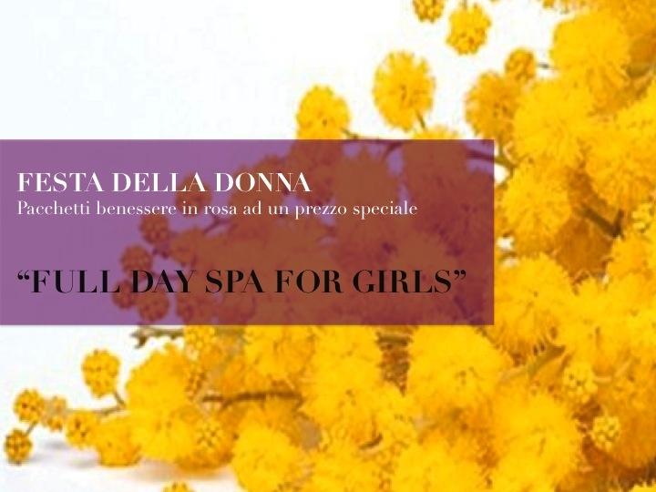 Full Day Spa for Girls:   Percorso Benessere dalle ore 10.00 oppure ore 12.30.  Spuntino a bordo piscina (affettati, formaggi e frutta fresca)  Massaggio rilassante da 30'.    65€ a persona, bevande escluse.