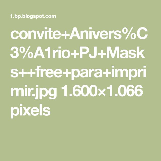 convite+Anivers%C3%A1rio+PJ+Masks++free+para+imprimir.jpg 1.600×1.066 pixels