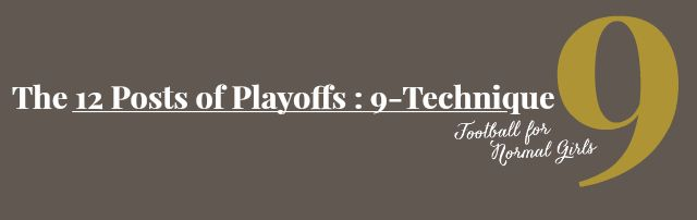 The 12 Posts of Playoffs : 9-technique