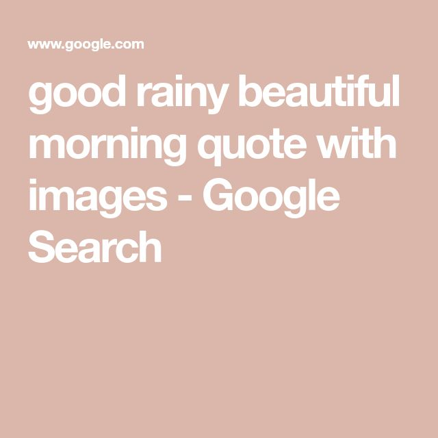 Good Morning Rainy Day Quotes: Best 25+ Rainy Morning Quotes Ideas On Pinterest