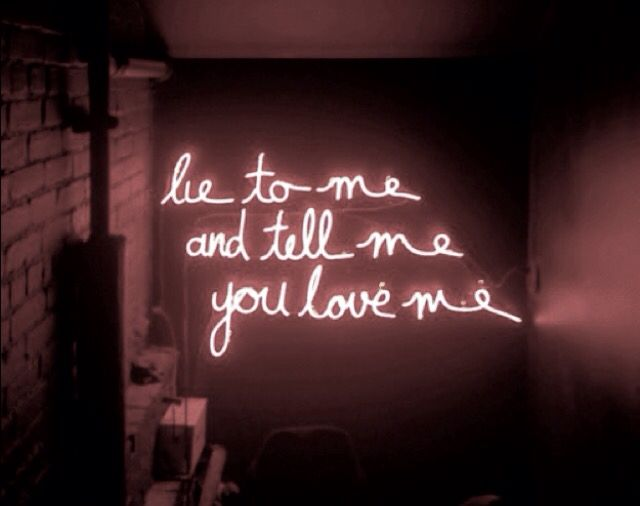 lie to me and tell me you love me | neon