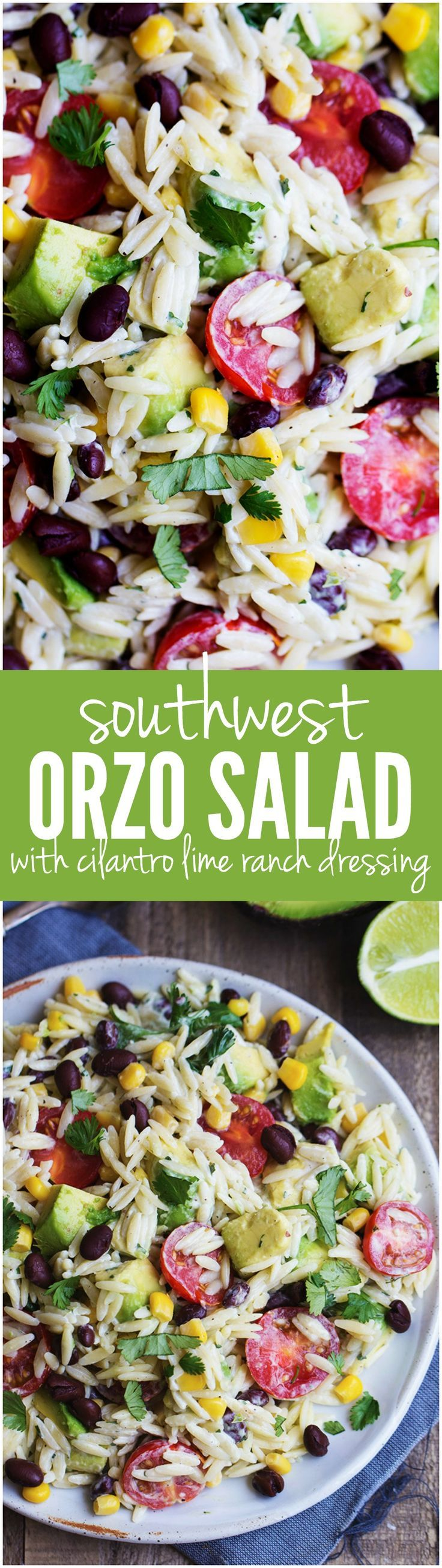 This southwest orzo salad is filled with so many delicious flavors and textures and topped with a creamy cilantro lime ranch dressing!