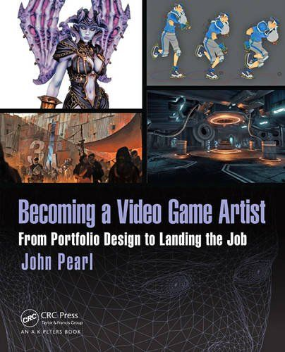 Becoming a Video Game Artist 1st Edition Pdf Download For Free - By John Pearl Becoming a Video Game Artist