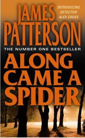 James Patterson's Along Came a Spider, this is a great read, I just raced thru it.