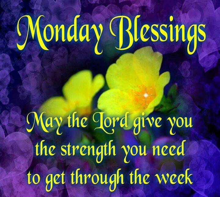43 best images about monday blessings on pinterest - Monday blessings quotes and images ...