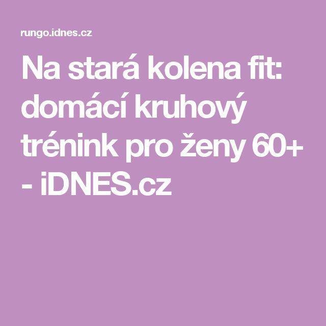 Na stará kolena fit: domácí kruhový trénink pro ženy 60+ - iDNES.cz